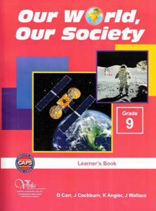 Picture of Our world, our society CAPS Grad 9 Learner's book