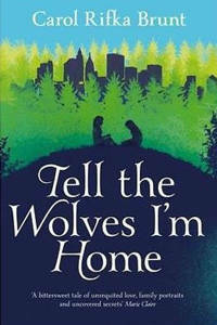 Picture of Tell the Wolves I'm Home - Carol Rifka Brunt