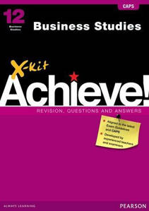 Picture of X-Kit Achieve! Business Studies Grade 12 Study Guide (CAPS)