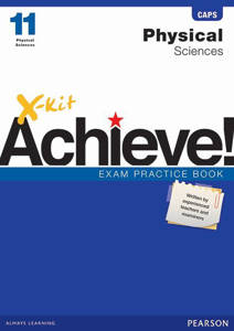 Picture of X-Kit Achieve! Physical Sciences Grade 11 Exam Practice Book (CAPS)