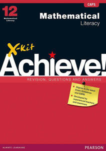 Picture of X-Kit Achieve! Mathematical Literacy Grade 12 Study Guide (CAPS)