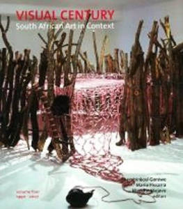 Picture of Visual century: South African Art in Context Volume 4 - Gavin Jantjes & Mario Pissarra