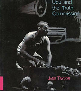 Picture of Ubu and the Truth Commission - Jane Taylor (UCT)