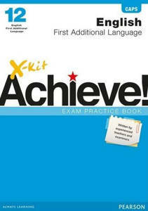 Picture of X-Kit Achieve! English First Additional Language Grade 12 Exam Practice Book (CAPS)