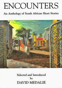 Picture of Encounters: An Anthology of South African Short Stories - David Medalie
