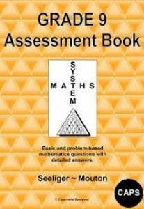Picture of Grade 9 System Maths: Assessment Book - Seeliger ~ Mouton