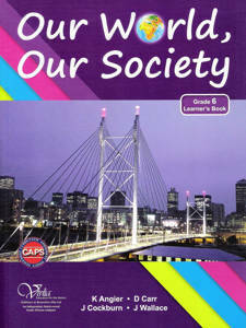 Picture of Our world, our society CAPS Grad 6 Learner's book