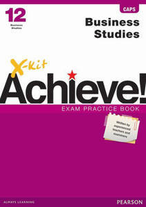 Picture of X-Kit Achieve! Business Studies Grade 12 Exam Practice Book (CAPS)